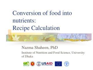 Conversion of food into nutrients: Recipe Calculation