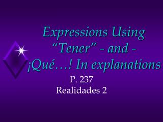 "Expressions Using ""Tener"" - and - ¡Qué…! In explanations"