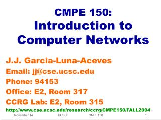 CMPE 150:  Introduction to Computer Networks