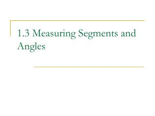 1.3 Measuring Segments and Angles