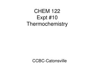 CHEM 122  Expt #10 Thermochemistry