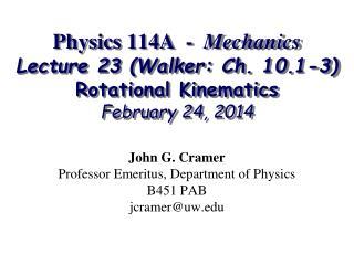 John G. Cramer Professor Emeritus, Department of Physics B451 PAB jcramer@uw