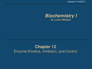 Chapter 12 Enzyme Kinetics, Inhibition, and Control