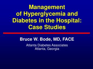Management of Hyperglycemia and Diabetes in the Hospital:  Case Studies