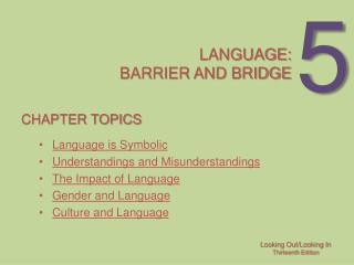 Language: Barrier and bridge