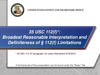 35 USC 112(f)*: Broadest Reasonable Interpretation and Definiteness of § 112(f) Limitations