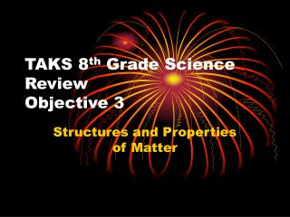 TAKS 8 th  Grade Science Review Objective 3