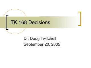 ITK 168 Decisions