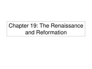 Chapter 19: The Renaissance and Reformation