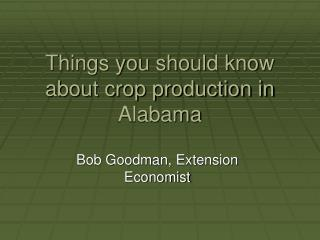 Things you should know about crop production in Alabama
