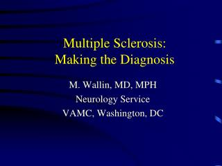 Multiple Sclerosis: Making the Diagnosis