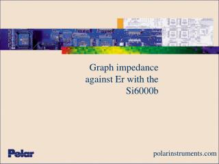Graph impedance against Er with the Si6000b