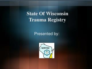 State Of Wisconsin  Trauma Registry