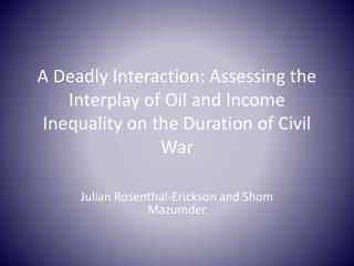 Julian Rosenthal-Erickson and  Shom  Mazumder
