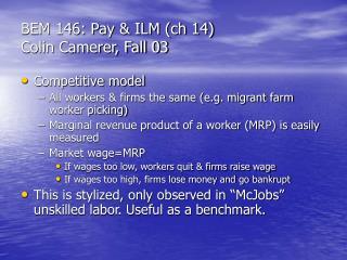 BEM 146: Pay & ILM (ch 14) Colin Camerer, Fall 03
