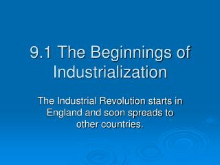 9.1 The Beginnings of Industrialization