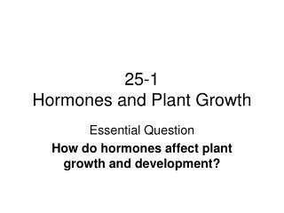 25-1  Hormones and Plant Growth