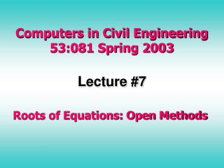 Computers in Civil Engineering 53:081 Spring 2003