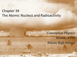 Chapter 39 The Atomic Nucleus and Radioactivity
