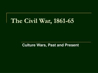 The Civil War, 1861-65