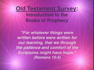 Old Testament Survey : Introduction to the  Books of Prophecy