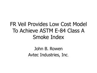 FR Veil Provides Low Cost Model To Achieve ASTM E-84 Class A Smoke Index