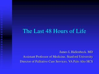 The Last 48 Hours of Life