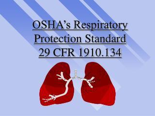 OSHA�s Respiratory Protection Standard  29 CFR 1910.134