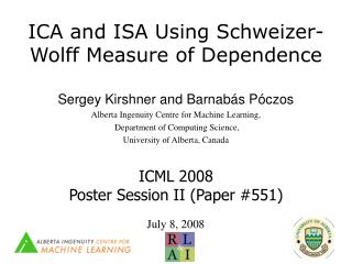 ICA and ISA Using Schweizer-Wolff Measure of Dependence