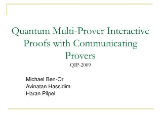 Quantum Multi-Prover Interactive Proofs with Communicating Provers QIP-2009
