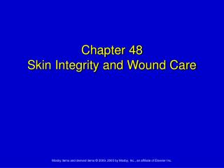 Chapter 48 Skin Integrity and Wound Care