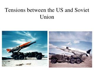 Tensions between the US and Soviet Union