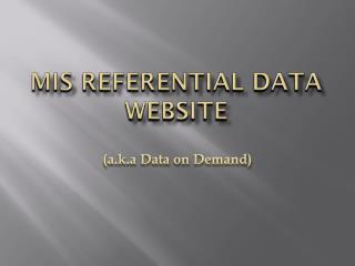 MIS REFERENTIAL DATA WEBSITE