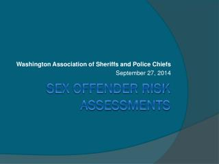 Sex Offender Risk Assessments