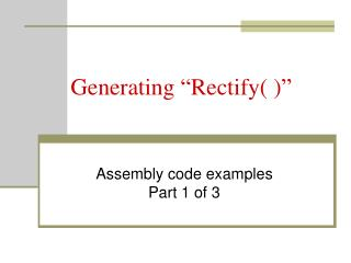 Generating �Rectify( )�