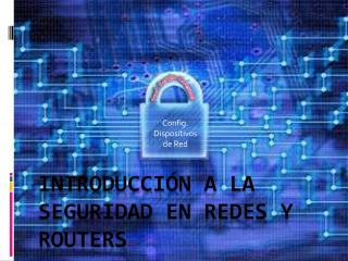 Introducci�n  a la  Seguridad  en  redes  y  Routers
