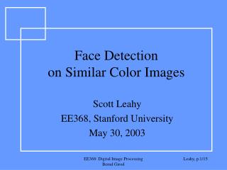 Face Detection  on Similar Color Images