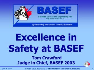 Excellence in Safety at BASEF  Tom Crawford Judge in Chief, BASEF 2003