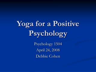 Yoga for a Positive Psychology