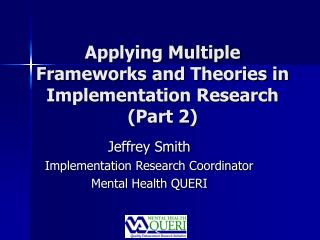 Applying Multiple Frameworks and Theories in Implementation Research Part 2