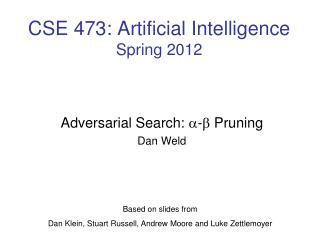 CSE 473: Artificial Intelligence Spring 2012