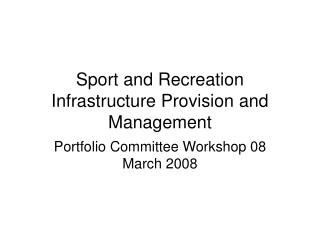 Sport and Recreation Infrastructure Provision and Management