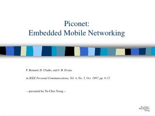 Piconet:  Embedded Mobile Networking