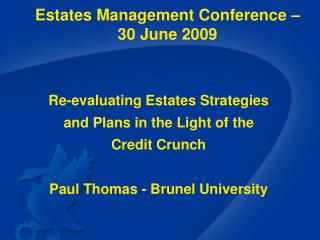 Estates Management Conference – 30 June 2009