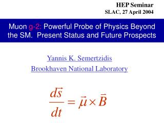 Muon  g-2:  Powerful Probe of Physics Beyond the SM.  Present Status and Future Prospects