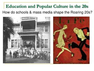 Education and Popular Culture in the 20s