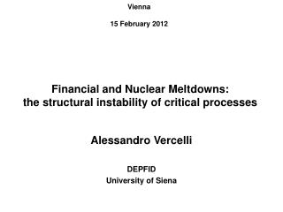 Financial and Nuclear Meltdowns: the structural instability of critical processes
