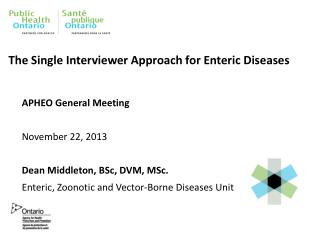 The Single Interviewer Approach for Enteric Diseases
