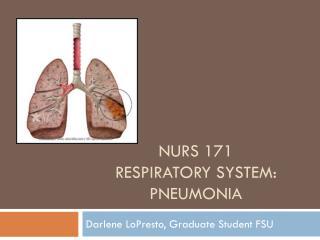 NURS 171 Respiratory System: Pneumonia