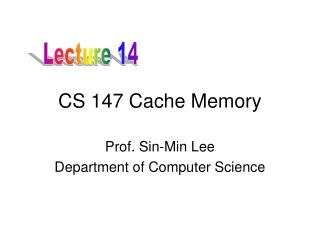 CS 147 Cache Memory